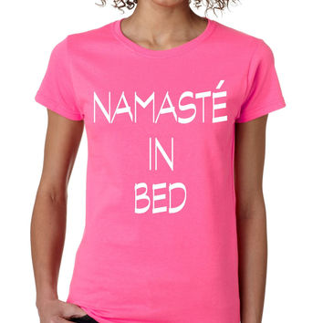 Namaste in bed womens t-shirt