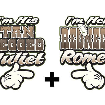 Her Redneck Romeo & His Tan Legged Juliet Shirts  - Redneck Couples Shirts - Mickey Hands - 12687 and 12688