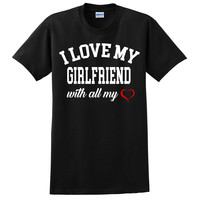 I love my girlfriend with all my heart T Shirt