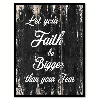 Let your faith be bigger than your fear Motivational Quote Saying Canvas Print with Picture Frame Home Decor Wall Art
