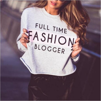 """FULL TIME FASHION BLOGGER"" Sweatshirt"