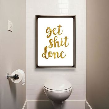 Bathroom Wall Art: Gold Letter and Black & White Get Shit Done Canvas Wall Art for Bathrooms