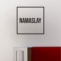 Namaslay Square SS Decal Sticker Wall Vinyl Art Wall Room Decor Decoration Yoga Funny Namaste