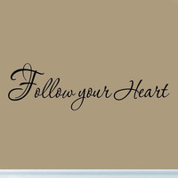 Follow Your Heart Decal Wall Quote Inspirational Sayings Stickers Wall Art Wo...