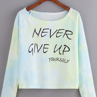 NEVER GIVE UP YOURSELF Graphic Printed Blue and Green Crop Sweatshirt