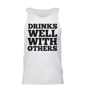 Drinks Well With Others  Men's Tank