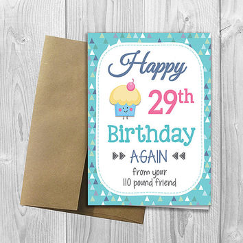 PRINTED Happy 29th Birthday Again from your Friend - Funny Cute 5x7 Birthday Greeting Card