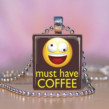 Coffee Scrabble Pendant- Must Have Coffee - Scrabble tile Jewelry