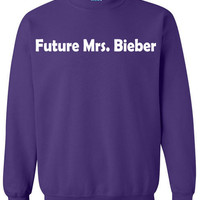Future Mrs. Bieber Justin Bieber Funny Ladies Girls Sweatshirt x Crewneck x Jumper x Sweater