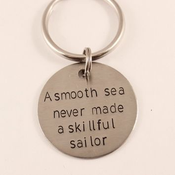 """A smooth sea never made a skillful sailor"" Keychain - ready to ship sample"