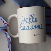 Gift for Boyfriend Hello Handsome - Mug