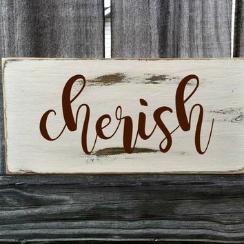 Cherish Rustic Sign / Distressed Wooden Sign / Cherish Vintage Sign / Cherish Rustic Sign