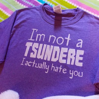 Not a Tsundere T-shirt - anime / manga / kawaii / otaku / geek / cosplay shirt
