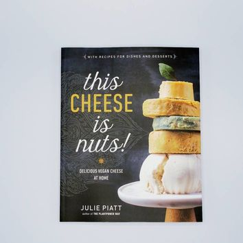 This Cheese is Nuts by Julie Piatt - The Herbivore Clothing Co.