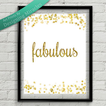 Fabulous Art Fabulous Print Gold Glitter Art Print Inspiring Printable Quote Instant Downloadable Wall Art for Bedroom or Office