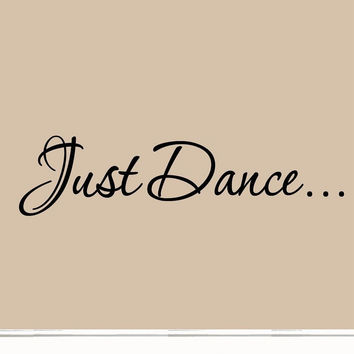 Just Dance Decal Wall Quote Sayings Stickers Quotes Vinyl Inspirational Wall ...