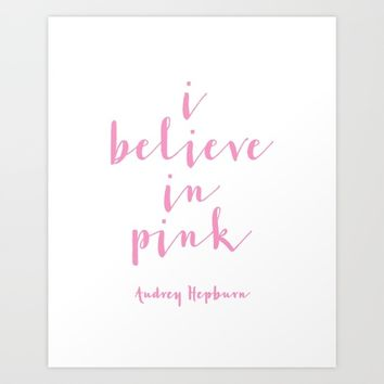 ,I Believe In Pink,Nursery Decor,Girls Room Decor,Gift For Her,Wall Art,Home Decor Art Print by AlexTypography