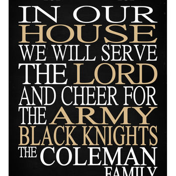 In Our House We Will Serve The Lord And Cheer for The Army Black Knights Personalized Christian Print - sports art - multiple sizes
