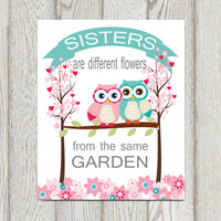 Sisters bedroom wall art decor Quote Twin girls Nursery Owl decor Pink turquoise teal baby wall art Sisters are different flowers DOWNLOAD
