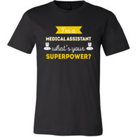 Medical Assistant Shirt - I'm a Medical Assistant, what's your superpower? - Profession Gift