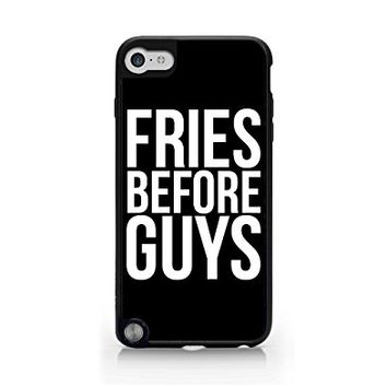 Fries Before Guys - Black - Fast Food - French Fries - Fries - Sassy Quote - iPod Touch Gen 5 Black Case (C) Andre Gift Shop