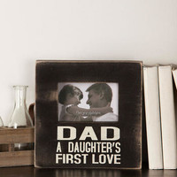 Dad, A Daughters First Love Small Frame