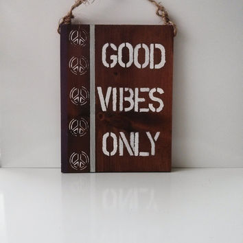 good vibes only /peace sign / anthropologie / urban outfitters decor/ boho / hippie / wood sign
