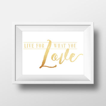 Live for what you Love - Typographic Quote - Printable Art - Instant Download - Digital Download - Dorm Decor - Apartment Decor