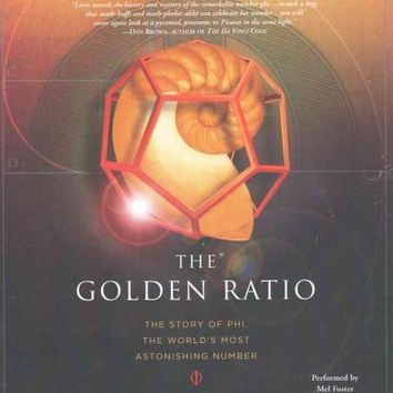 The Golden Ratio: The Story of Phi, the World's Most Astonishing Number: The God Engines: The Story of Phi, the World's Most Astonishing Number
