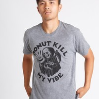Donut Kill My Vibe Tee