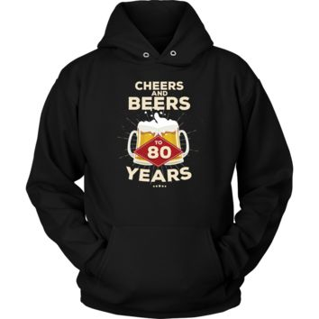 80th Birthday Hoodie Gift - Cheers and Beers to 80 Years