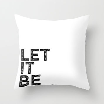 let it be Throw Pillow by Lucy Helena