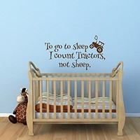 To Go To Sleep I Count Tractors Not Sheep Wall Decal- Tractor Nursery Wall Decal Farm Decor- Wall Decals Nursery Quotes Little Boys Room