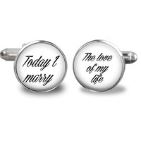 Today I Marry The Love Of My Life Wedding Cufflinks, Groom Wedding Cufflinks