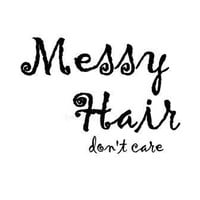 Messy Hair Don't Care,Fashion Quote, Printable vanity Wall decor, bathroom decals, girl, home decors, inspiration quotes, happy decal art