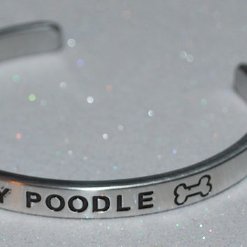 I Love My Poodle   |  Engraved Handmade Bracelet by: Say It and Wear It Jewelry