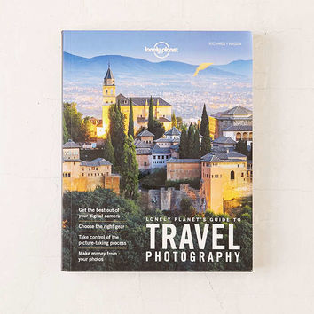 Lonely Planets Guide To Travel Photography By Lonely Planet - Urban Outfitters