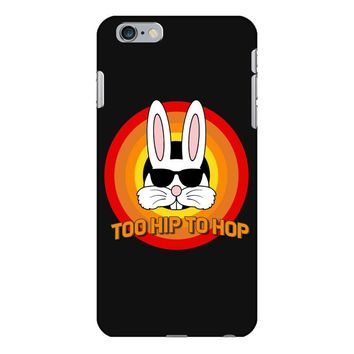 too hip to hop   bunny easter iPhone 6 Plus/6s Plus Case