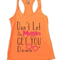 Don't Let The Muggles Get You Down Womens Workout Tank Top
