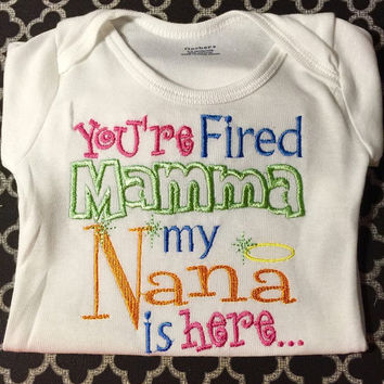 Your'e fired Mamma my Nana's here. Onesuit