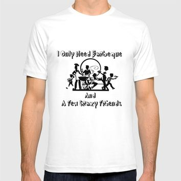only need barbeque and a few crazy friends T-shirt by Girly Inspired Gifts