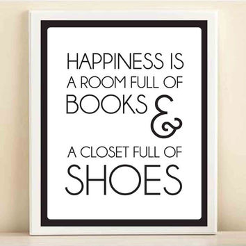 Black and White 'A Room Full of Books & a Closet Full of Shoes' print poster