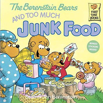 The Berenstain Bears and Too Much Junk Food First Time Books