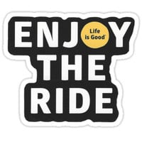 'Enjoy the Ride - Life is Good' Sticker by Michael Watts