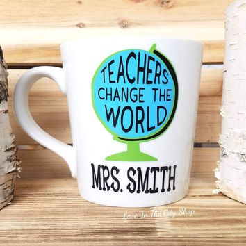 Teachers Change the World Mug