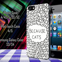 because cats Samsung Galaxy S3/ S4 case, iPhone 4/4S / 5/ 5s/ 5c case, iPod Touch 4 / 5 case