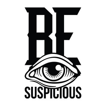 Be Suspicious - Office Quote Wall Decals