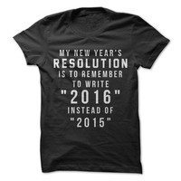 My New Years Resolution Is To Remember To Write 2016 Instead of 2015