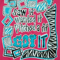 Southern Chics Funny Saw It Got It Sweet Girlie Bright T Shirt