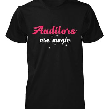 Auditors Are Magic. Awesome Gift - Unisex Tshirt